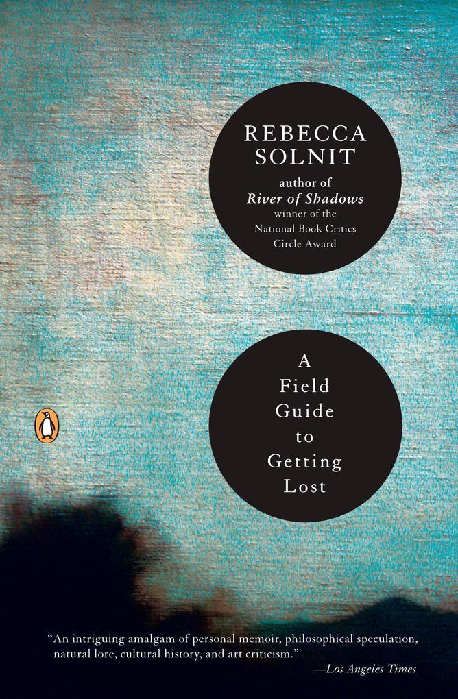 A Field Guide to Getting Lost als Taschenbuch