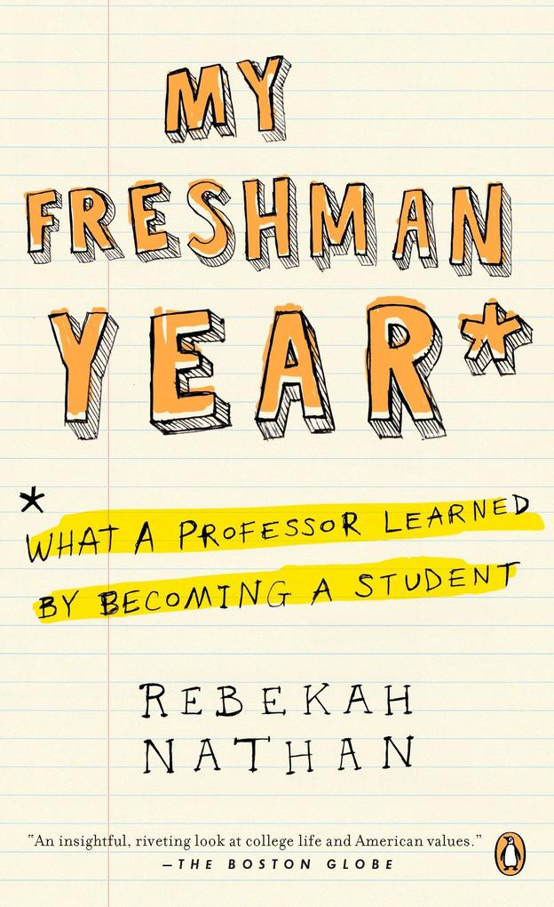 My Freshman Year: What a Professor Learned by Becoming a Student als Taschenbuch
