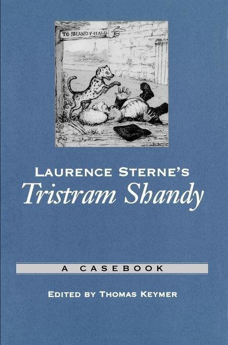 Laurence Sterne's Tristram Shandy: A Casebook als Buch