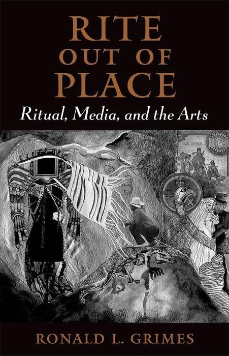 Rite Out of Place: Ritual, Media, and the Arts als Taschenbuch