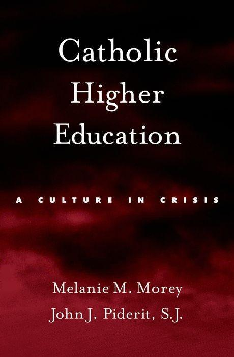 Catholic Higher Education: A Culture in Crisis als Buch