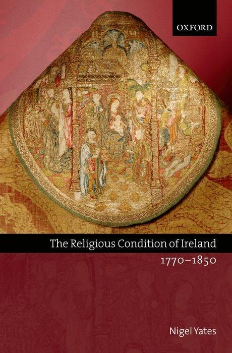 The Religious Condition of Ireland 1770-1850 als Buch