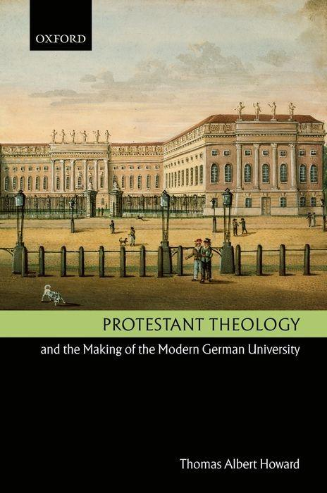 Protestant Theology and the Making of the Modern German University als Buch