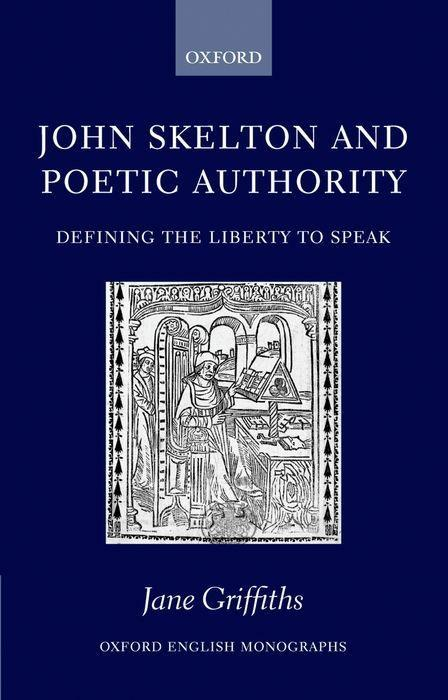 John Skelton and Poetic Authority: Defining the Liberty to Speak als Buch