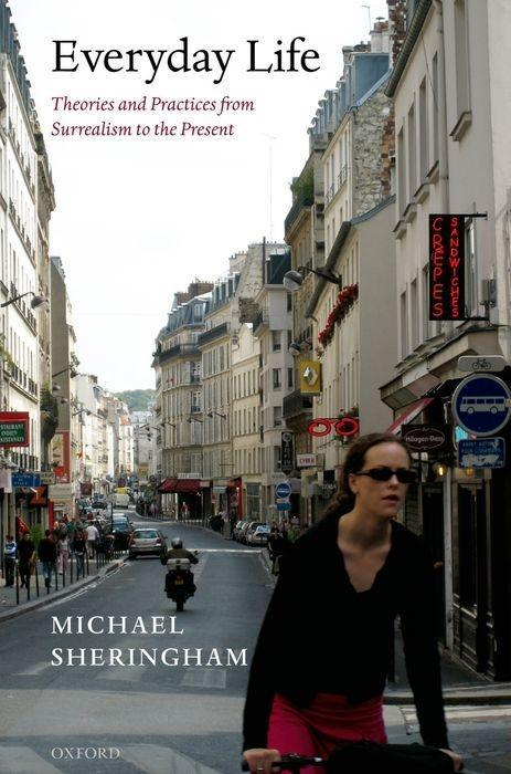 Everyday Life: Theories and Practices from Surrealism to the Present als Buch