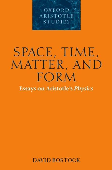 Space, Time, Matter, and Form: Essays on Aristotle's Physics als Buch