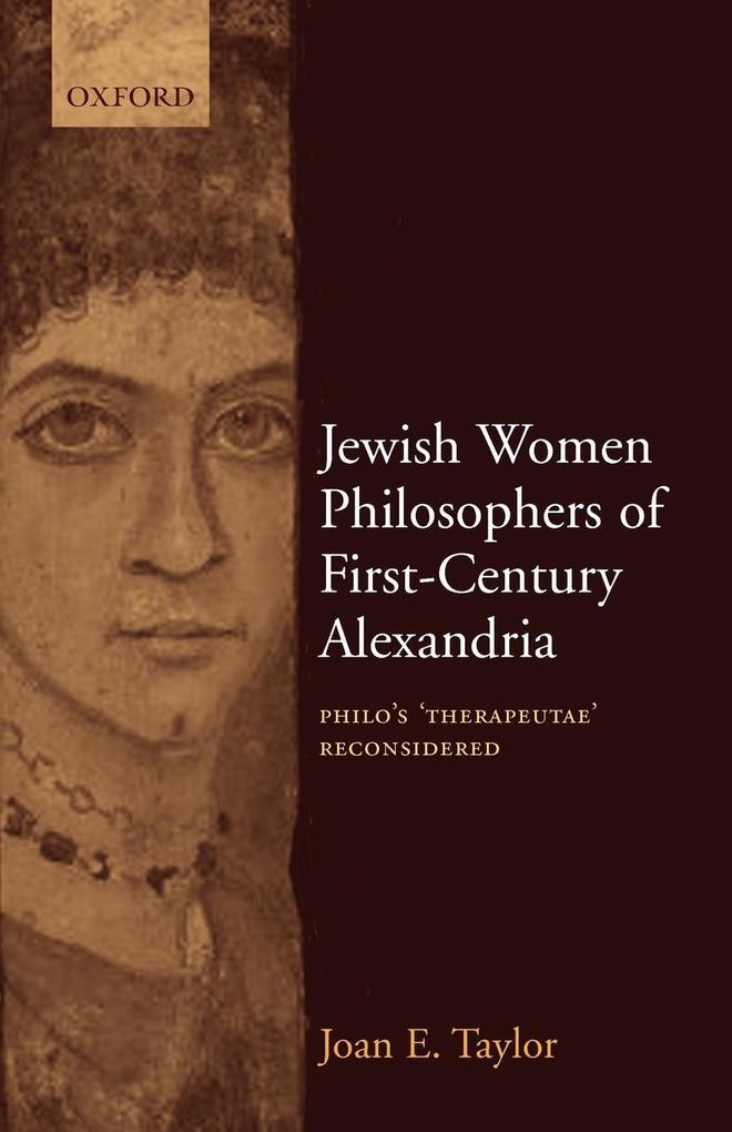 Jewish Women Philosophers of First-Century Alexandria: Philo's 'Therapeutae' Reconsidered als Taschenbuch