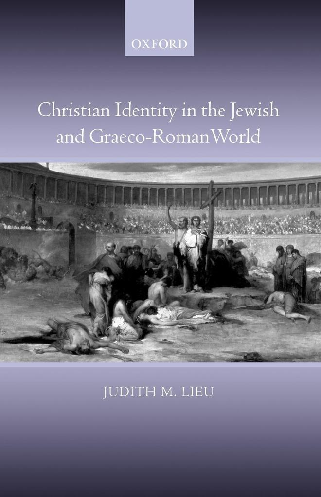 Christian Identity in the Jewish and Graeco-Roman World als Taschenbuch