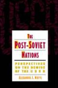 The Post-Soviet Nations: Perspectives on the Demise of the USSR als Taschenbuch