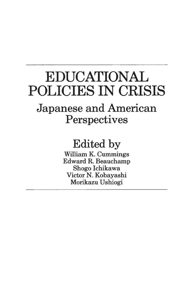 Educational Policies in Crisis: Japanese and American Perspectives als Buch
