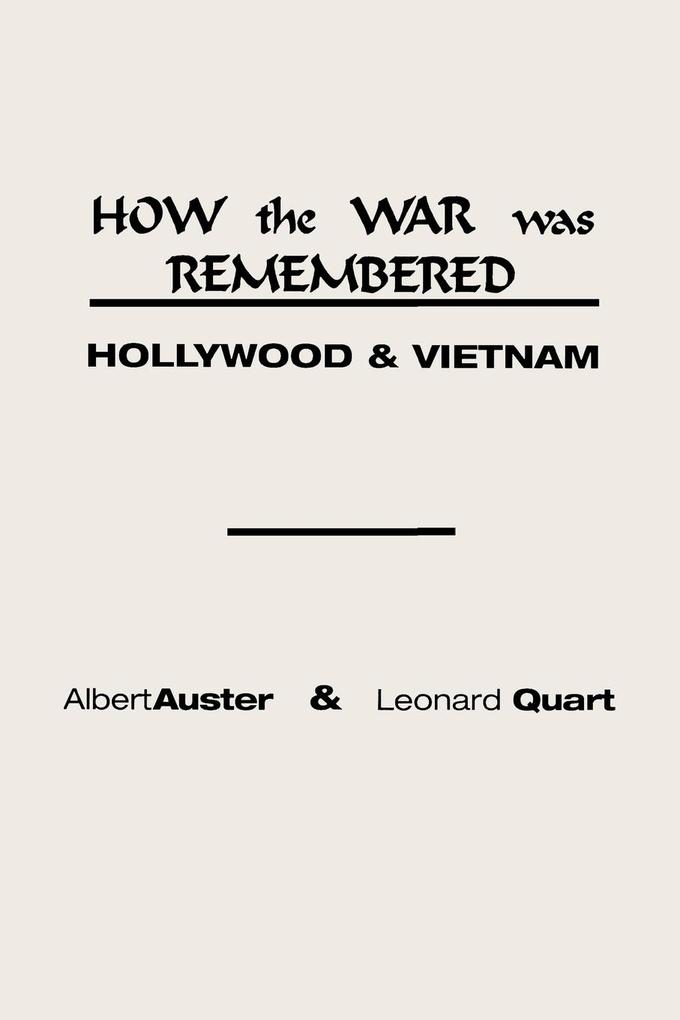 How the War Was Remembered: Hollywood and Vietnam als Taschenbuch