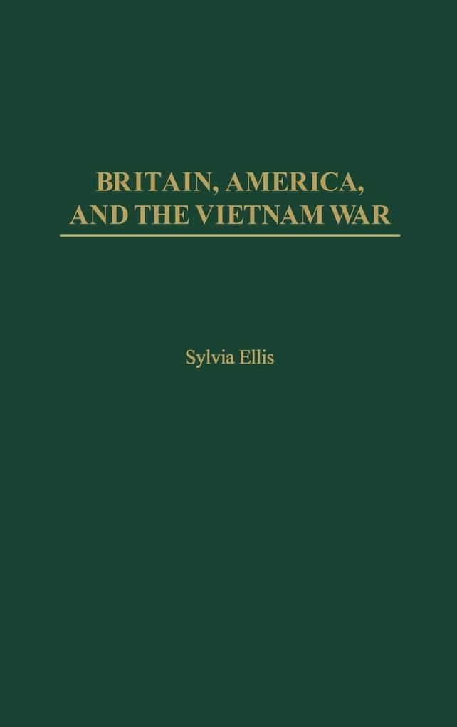 Britain, America, and the Vietnam War als Buch