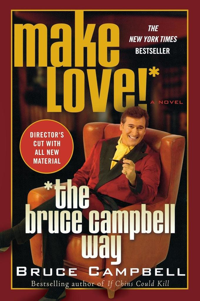 Make Love! the Bruce Campbell Way als Buch
