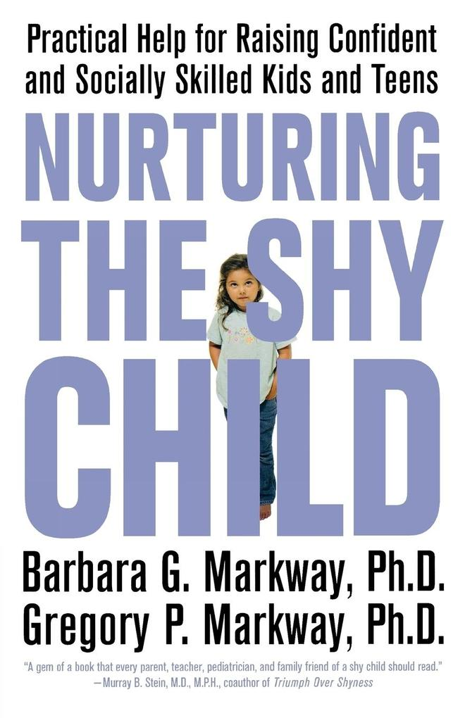 Nurturing the Shy Child: Practical Help for Raising Confident and Socially Skilled Kids and Teens als Taschenbuch