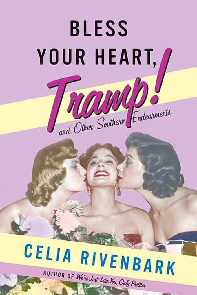 Bless Your Heart, Tramp: And Other Southern Endearments als Taschenbuch