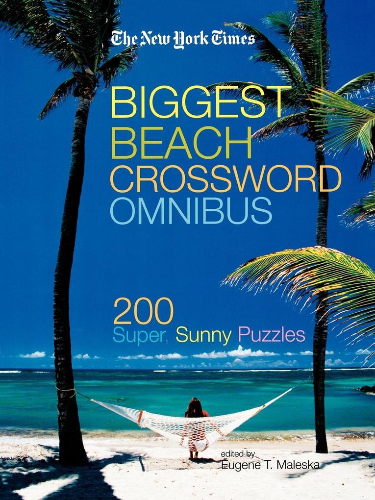 The New York Times Biggest Beach Crossword Omnibus als Taschenbuch