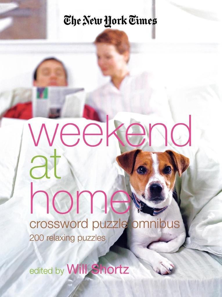 The New York Times Weekend at Home Crossword Puzzle Omnibus als Taschenbuch