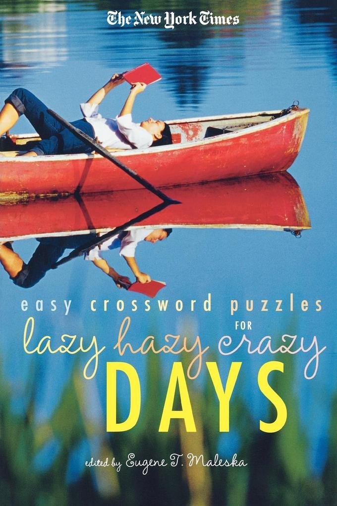 The New York Times Easy Crossword Puzzles for Lazy Hazy Crazy Days als Taschenbuch