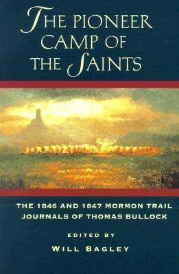 The Pioneer Camp of the Saints: The 1846 and 1847 Mormon Trail Journals of Thomas Bullock als Taschenbuch