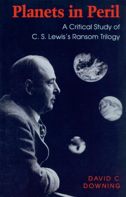Planets in Peril a Critical Study of C.S. Lewis's Ransom Trilogy als Taschenbuch