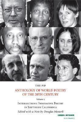 The Pip Anthology of World Poetry of the 20th Century, No. 5: Intersections: Innovative Poetry in Southern California als Taschenbuch