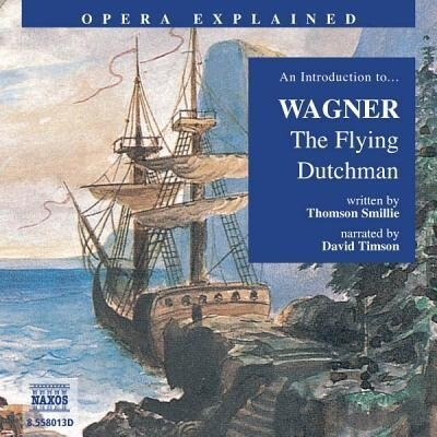 An Introduction to Wagner: The Flying Dutchman als Hörbuch