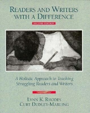 Readers and Writers with a Difference: A Holistic Approach to Teaching Struggling Readers and Writers als Taschenbuch