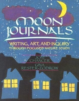 Moon Journals: Writing, Art, and Inquiry Through Focused Nature Study als Taschenbuch