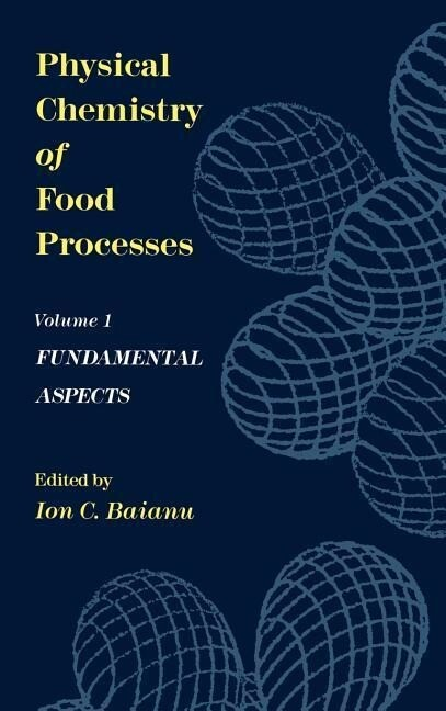 Physical Chemistry of Food Processes, Volume I: Fundamental Aspects als Buch