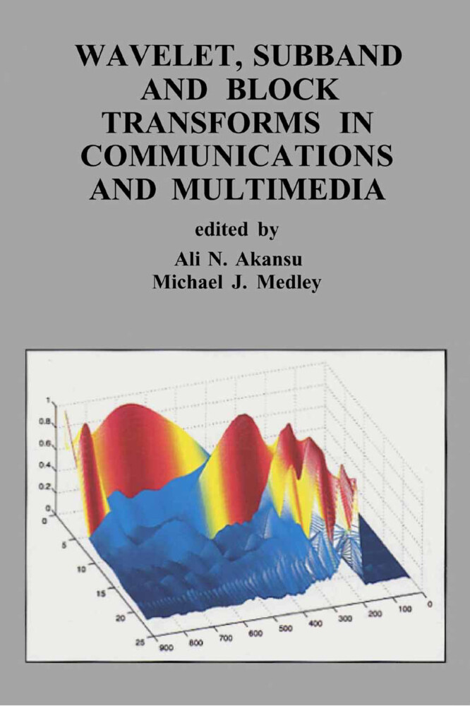 Wavelet, Subband and Block Transforms in Communications and Multimedia als Buch