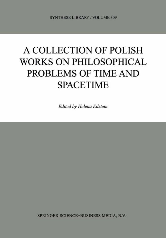A Collection of Polish Works on Philosophical Problems of Time and Spacetime als Buch