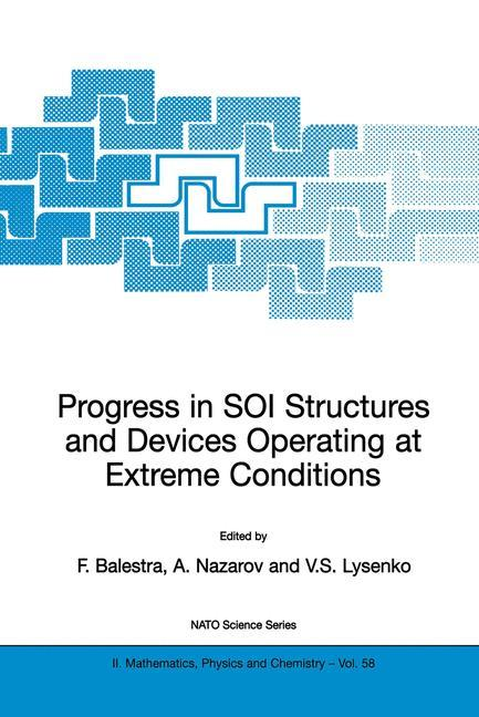 Progress in SOI Structures and Devices Operating at Extreme Conditions als Buch