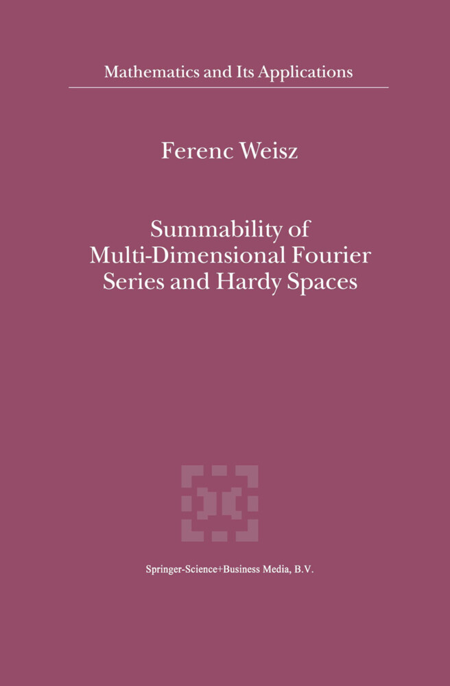 Summability of Multi-Dimensional Fourier Series and Hardy Spaces als Buch