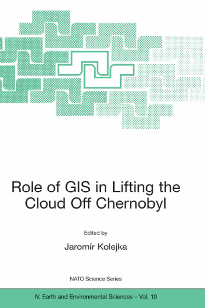 Role of GIS in Lifting the Cloud Off Chernobyl als Buch