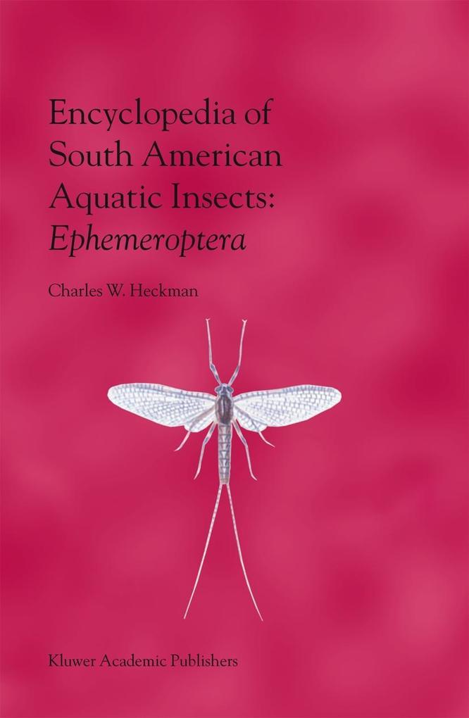 Encyclopedia of South American Aquatic Insects: Ephemeroptera: Illustrated Keys to Known Families, Genera, and Species in South America als Buch