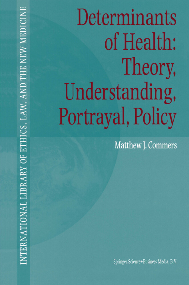 Determinants of Health: Theory, Understanding, Portrayal, Policy als Buch