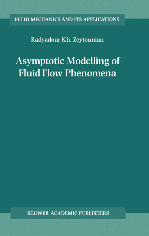 Asymptotic Modelling of Fluid Flow Phenomena als Buch