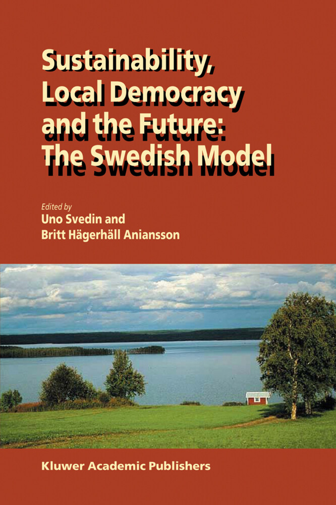 Sustainability, Local Democracy and the Future: The Swedish Model als Buch