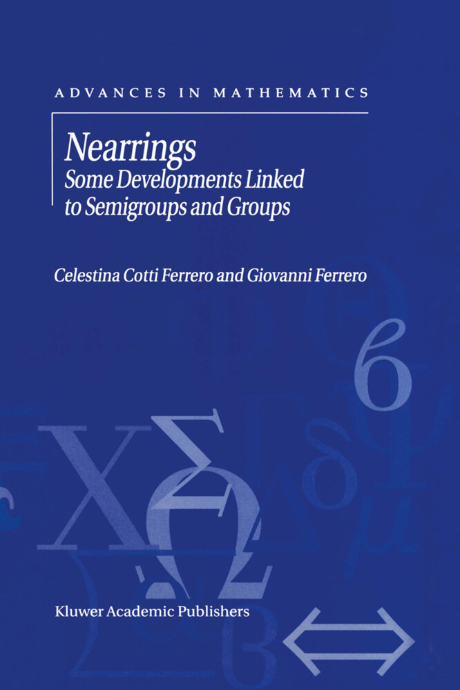 Nearrings: Some Developments Linked to Semigroups and Groups als Buch