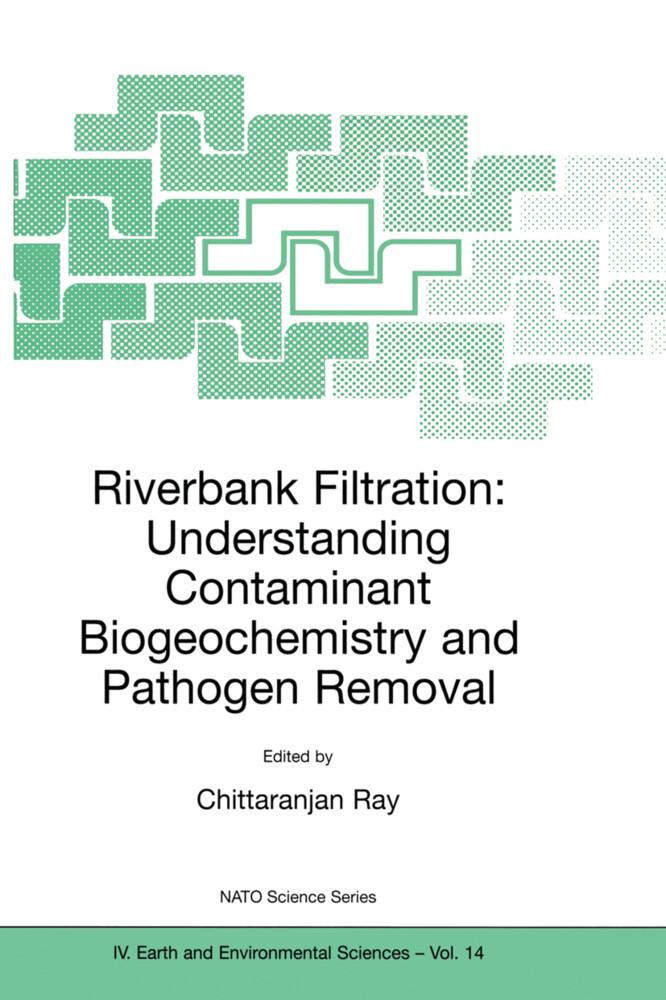 Riverbank Filtration: Understanding Contaminant Biogeochemistry and Pathogen Removal als Buch