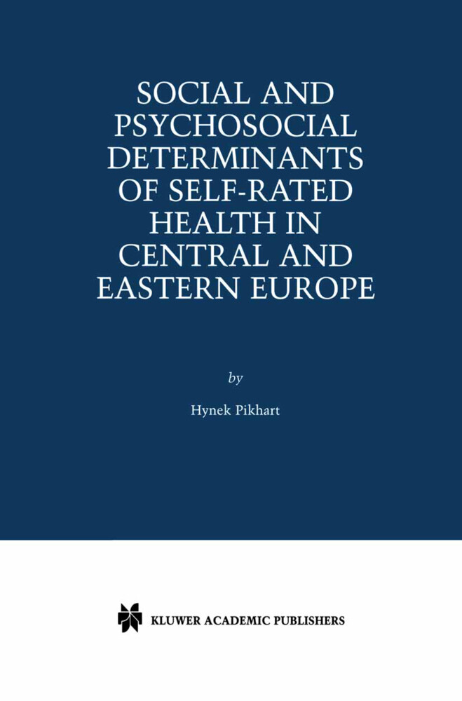 Social and Psychosocial Determinants of Self-Rated Health in Central and Eastern Europe als Buch