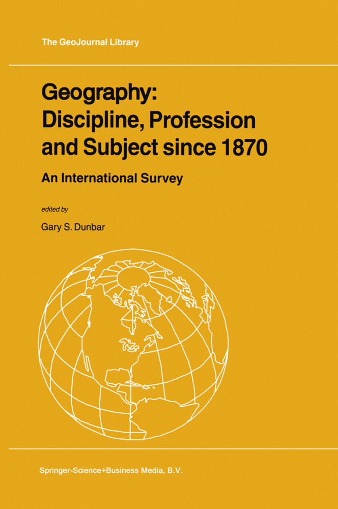 Geography: Discipline, Profession and Subject Since 1870: An International Survey als Buch