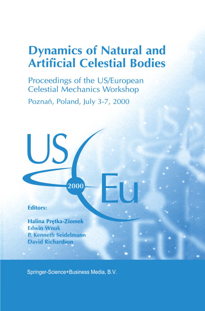 Dynamics of Natural and Artificial Celestial Bodies: Proceedings of the Us/European Celestial Mechanics Workshop, Held in Poznań, Poland, 3-7 Jul als Buch