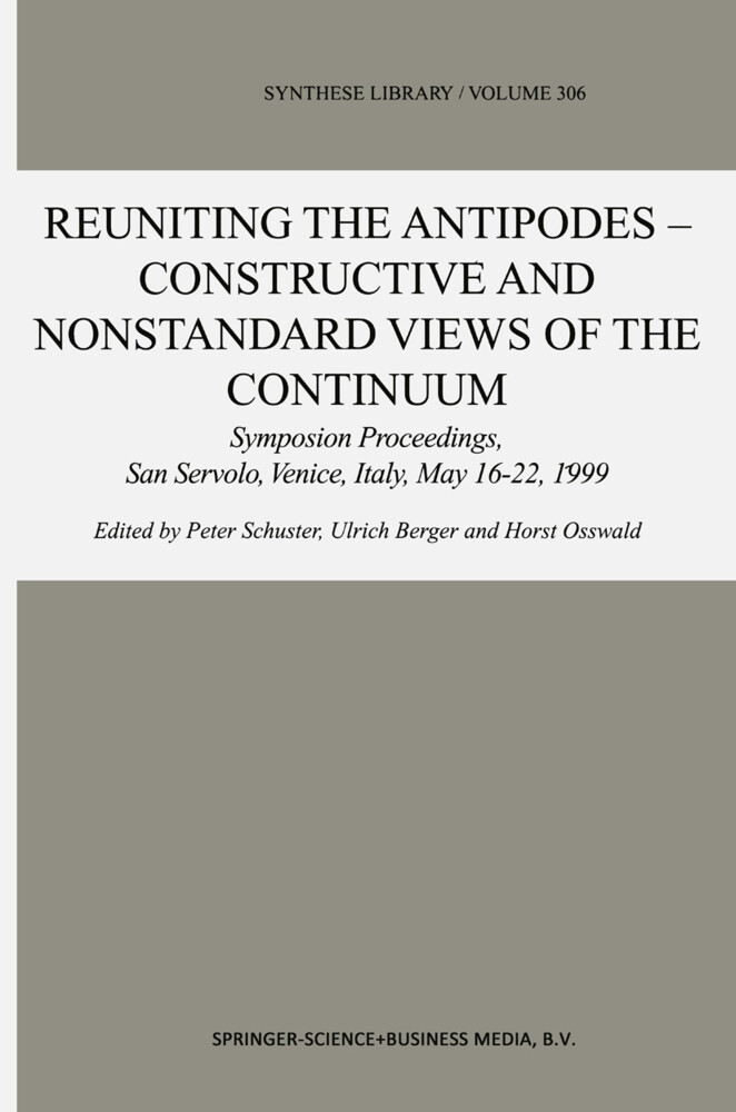 Reuniting the Antipodes - Constructive and Nonstandard Views of the Continuum als Buch
