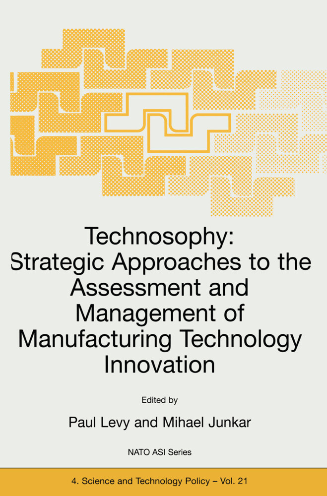 Technosophy: Strategic Approaches to the Assessment and Management of Manufacturing Technology Innovation als Buch