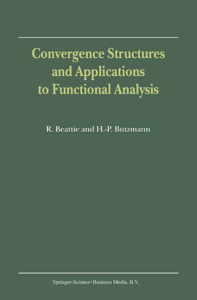 Convergence Structures and Applications to Functional Analysis als Buch
