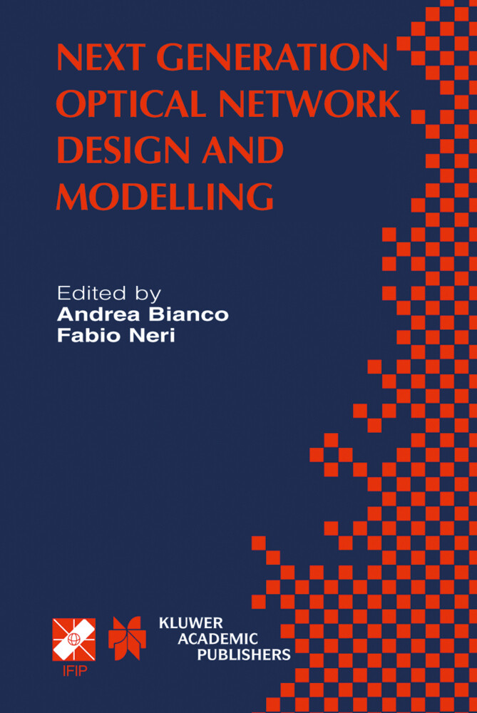 Next Generation Optical Network Design and Modelling als Buch