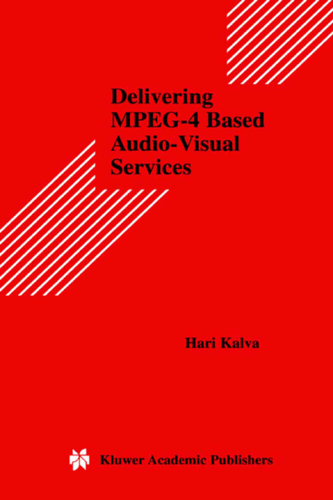 Delivering MPEG-4 Based Audio-Visual Services als Buch