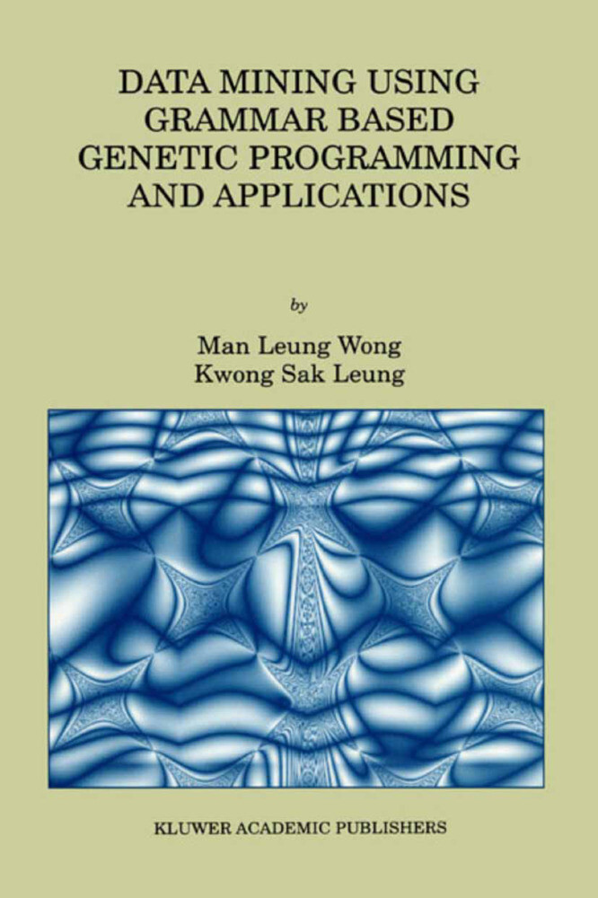 Data Mining Using Grammar Based Genetic Programming and Applications als Buch