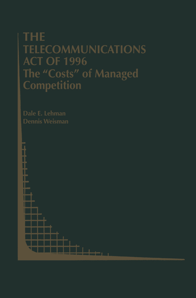 "The Telecommunications Act of 1996: The ""Costs"" of Managed Competition als Buch"